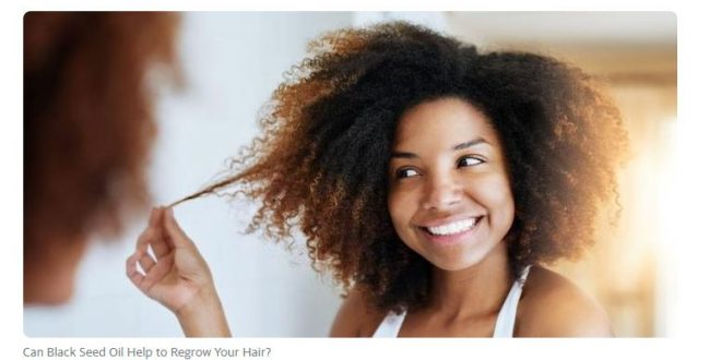Can Black Seed Oil Help to Regrow Your Hair?